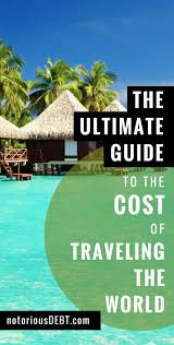 how much does it cost to travel the world images The ultimate guide to the cost of traveling the world jpg