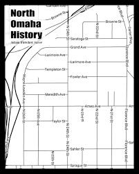 Omaha Nebraska Map A History Of The Saratoga Neighborhood In North Omaha U2013 North