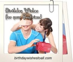 happy birthday greetings for boyfriend birthday wishes messages