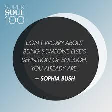 definition quotes pinterest sophia bush quote supersoul 100
