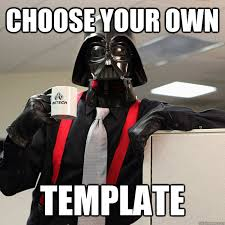 Darth Vader Meme - choose your own template office space darth vader meme quickmeme