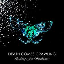 Seeking You Just Lost Wings Looking For Semblance Comes Crawling