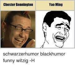 Jao Ming Meme - chester bennington yao ming schwarzerhumor blackhumor funny witzig
