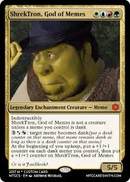 Magic Card Meme - shrektron god of memes by rthordragonmaster mtg cardsmith