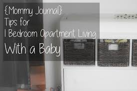 baby in a one bedroom apartment mommy journal tips for 1 bedroom apartment living anchored