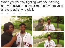 Team Black Guys Meme - 22 pics that sum up life with siblings funny gallery ebaum s world