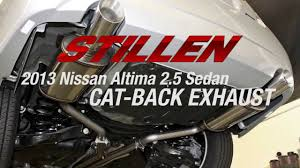 nissan altima coupe accessories 2012 stillen cat back exhaust 2013 nissan altima 2 5 sedan youtube