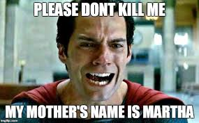 Martha Meme - superman cry imgflip