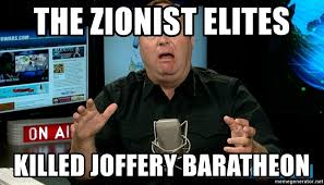 Alex Jones Meme - the zionist elites killed joffery baratheon alex jones infowars