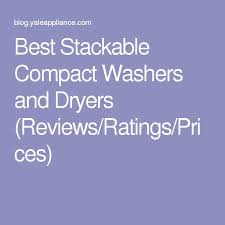 best black friday deals on washers and dryers 2013 best 25 compact washer and dryer ideas on pinterest stackable