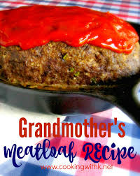 cooking with k grandmother u0027s old fashioned meatloaf cooked in a