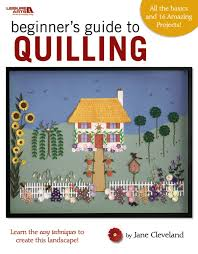 beginner u0027s guide to quilling leisure arts 4425 jane cleveland