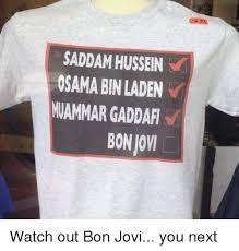 Gaddafi Meme - saddam hussein osama bin laden vammar gaddafi bon jovi watch out bon