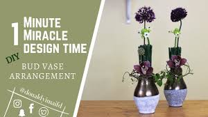 Bud Vase Arrangements Table Arrangment 1 Minute Miracle Design Time Diy Bud Vase
