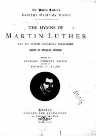luther s the hymns of martin luther online library of liberty