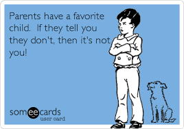 Favorite Child Meme - parents have a favorite child if they tell you they don t then