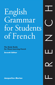 english grammar for students of french jacqueline morton helene