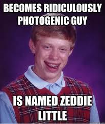 Zeddie Little Meme - becomes ridiculously photogenic guy is named zeddie little bad