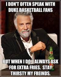 Duke Basketball Memes - i don t often speak with duke basketball fans but when i do i