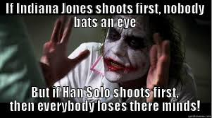 Han Shot First Meme - han solo shot first quickmeme