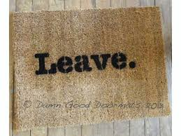Come In And Go Away Doormat 25 Hilariously Unwelcoming Doormats Babble