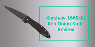 kershaw 1660ckt ken onion review leek folding knife