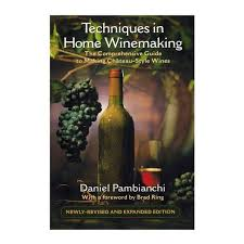 techniques in home winemaking the wine books ny brew supply