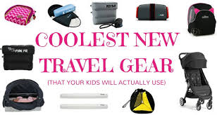 travel gear images Coolest new travel gear you must pack for a family trip jpg