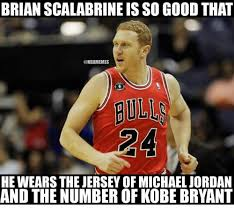 Brian Scalabrine Meme - brian scalabrine is so good that onbamemes he wearsthe jersey of