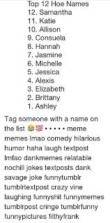 Meme Name List - 25 best memes about hoe names hoe names memes