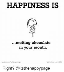 Chocolate Memes - 25 best memes about melting chocolate melting chocolate memes