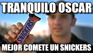 Memes Oscar - tranquilo oscar snickers meme en memegen