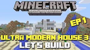 minecraft xbox 360 let u0027s build modern house 3 part 1 youtube