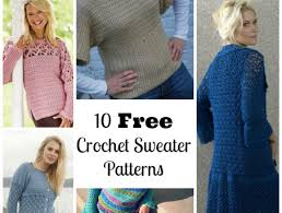free crochet patterns for sweaters 10 free crochet sweater patterns craftfoxes