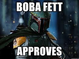 Boba Fett Meme - boba fett approves boba fett high contrast meme generator
