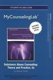 Addiction Counseling Theory And Practice Mycounselinglab With Pearson Etext Standalone Access Card