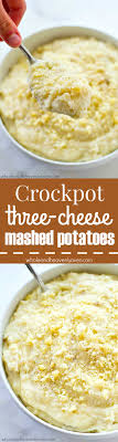 crockpot three cheese mashed potatoes whole and heavenly oven