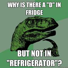 Fridge Meme - why is there a d in fridge but not in refrigerator