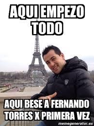 Fernando Torres Meme - meme personalizado aqui empezo todo aqui bese a fernando torres
