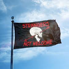 Cop Flag Strangers Not Welcome Flag Oaf Nation