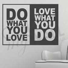 what you love love what you do inspirational love wall sticker do what you love love what you do inspirational love wall sticker quote