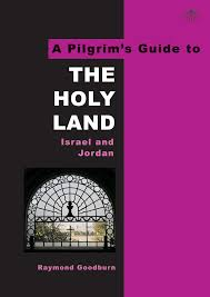 travel guides books a pilgrim u0027s guide to the holy land advice travel info and