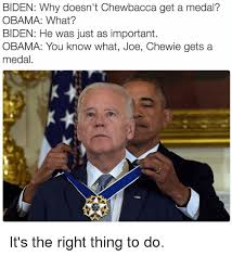 Chewbacca Memes - biden why doesn t chewbacca get a medal obama what biden he was