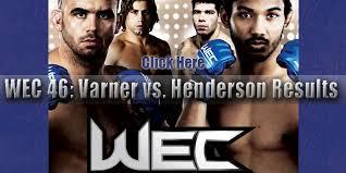 wec 46 varner vs henderson 2010 full movie wec 46 results and live fight coverage for varner vs henderson