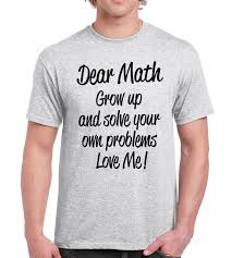 dear maths grow up love me funny mens geek nerd tshirt