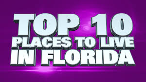 10 best places to live in florida 2014 youtube