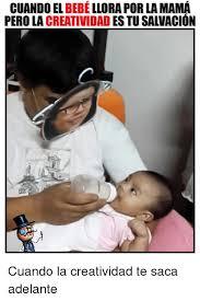 Meme Bebe - cuando el bebe llora por la mama pero la creatividad estusaivacion