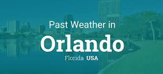 past weather in orlando florida usa u2014 yesterday or further back
