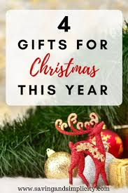 four gifts for christmas saving and simplicity