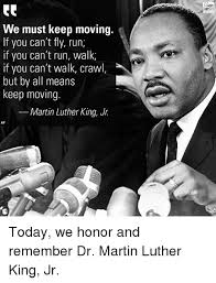 Martin Luther King Jr Memes - fox news we must keep moving if you can t fly run if you can t run